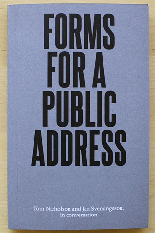 forms for a public address, a book by Tom Nocholson and Jan Svenungsson